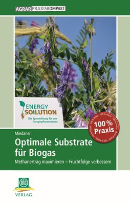 Optimale Substrate für Biogas - Methanertrag ma...