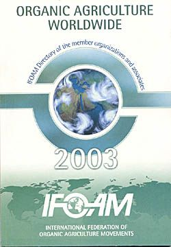 Organic Agriculture Worldwide 2003 - IFOAM Dire...